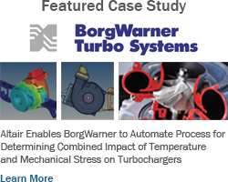 Altair Enables BorgWarner to Automate Process for Determining Combined Impact of Temperature and Mechanical Stress on Turbochargers