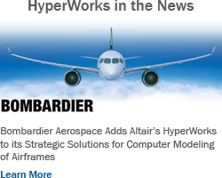 Bombardier Aerospace Selects HyperWorks