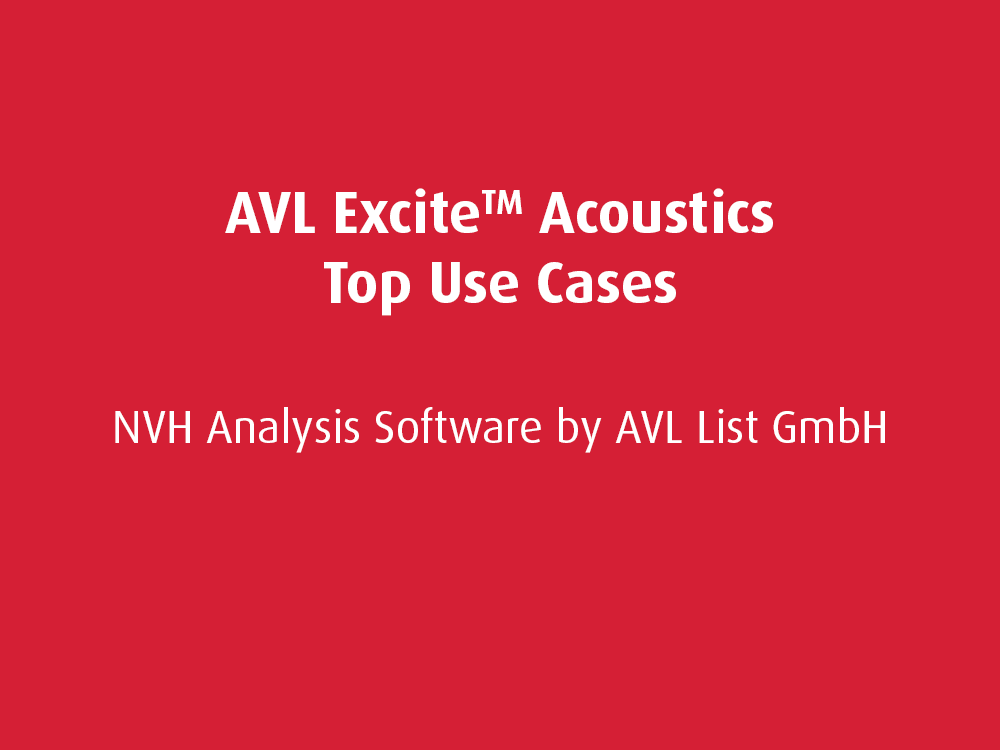 Top Use Cases: AVL EXCITE Acoustics