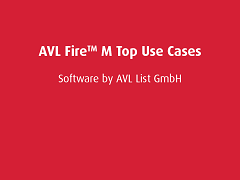 Top Use Cases: AVL FIRE M