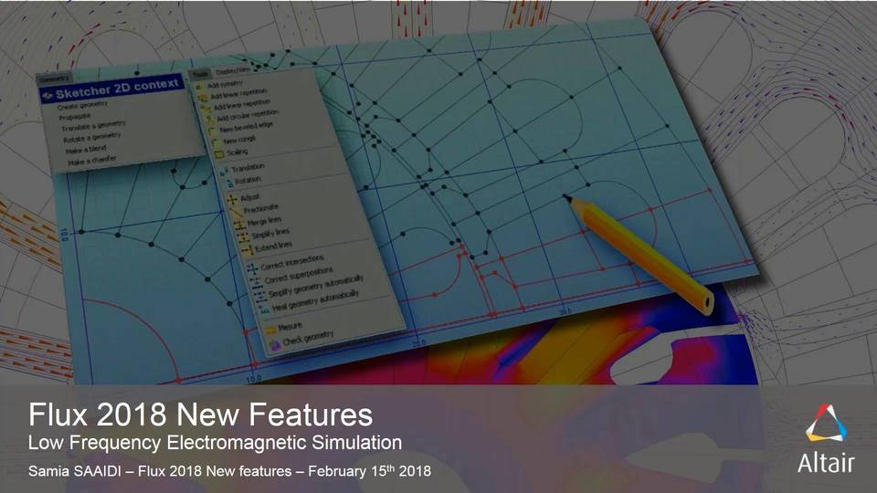 Flux Webinar:  Cutting Edge Electromagnetic LF Simulation Solutions - Discover Flux 2018 & Couplings to the HyperWorks Platform