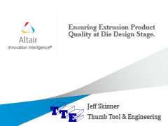 Ensuring Extrusion Product Quality at Die Design Stage