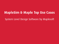 Top Use Cases: Maple and MapleSim
