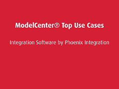 Top Use Cases: ModelCenter®