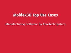 Top Use Cases: Moldex3D