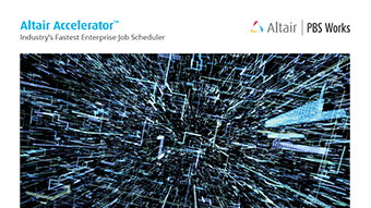 Altair Accelerator: The Industry's Fastest Enterprise Job Scheduler