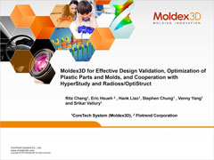 Moldex3D for Effective Design Validation, Optimization of Plastic Parts and Molds, and Cooperation with HyperStudy and RADIOSS/OptiStruct