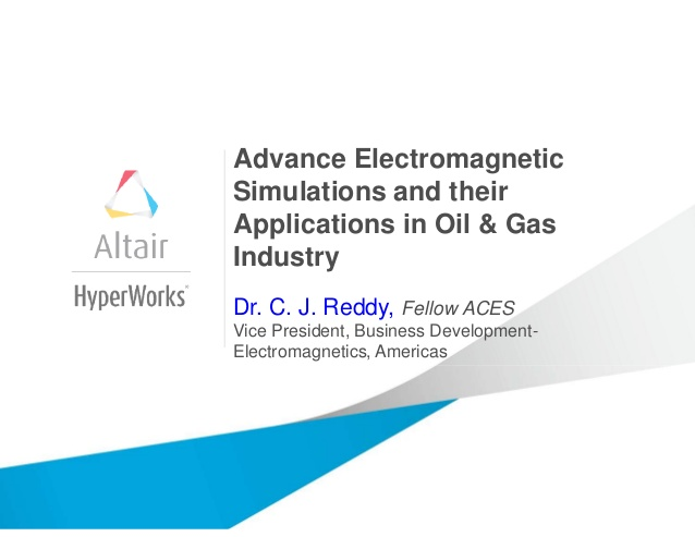 Advance Electromangnetic Simulations and their Applications in Oil & Gas Industry