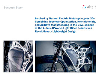 Inspired by Nature: Electric Motorcycle goes 3D - Combining Topology Optimization, New Materials, and Additive Manufacturing in the Development of the Airbus APWorks Light Rider Results in a Revolutionary Lightweight Design