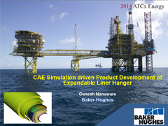 CAE Simulation driven Product Development of Expandable Liner Hanger