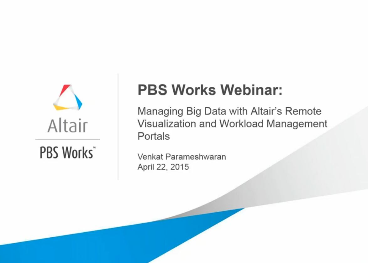 Webinar: Managing Big Data with Altair's Remote Visualization and Workload Management Portals