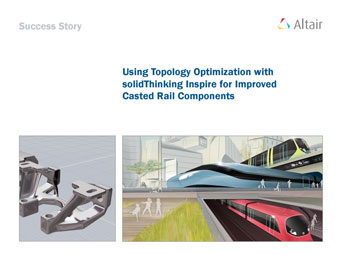 Using Topology Optimization with solidThinking Inspire for Improved Casted Rail Compoments