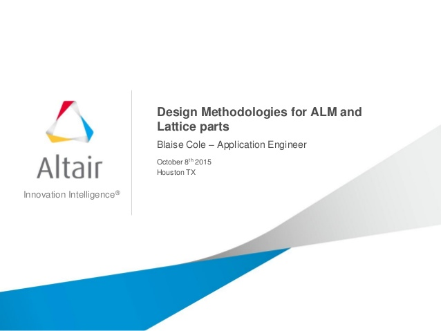 Design Methodologies for ALM and Lattice parts