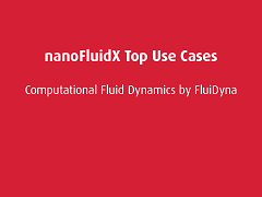 Top Use Cases: nanoFluidX