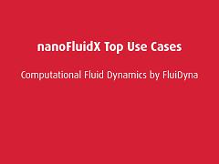 Top Use Cases: nanoFluidX
