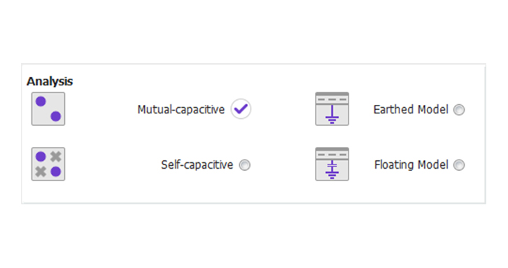 Select the type of analysis: Mutual- or Self- capacitive, Earthed or Floating Model