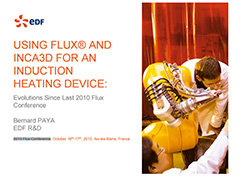 Using Flux and InCa3D for an Induction Heating Device: Evolutions Since 2010 Flux Conference