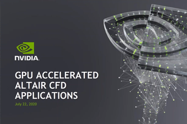 ATCx CFD 2020 - Meet-the-Experts with NVIDIA: Accelerating Engineering Simulations with GPUs