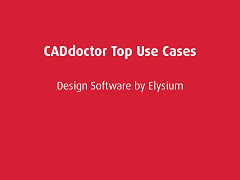 Top Use Cases: CADdoctor
