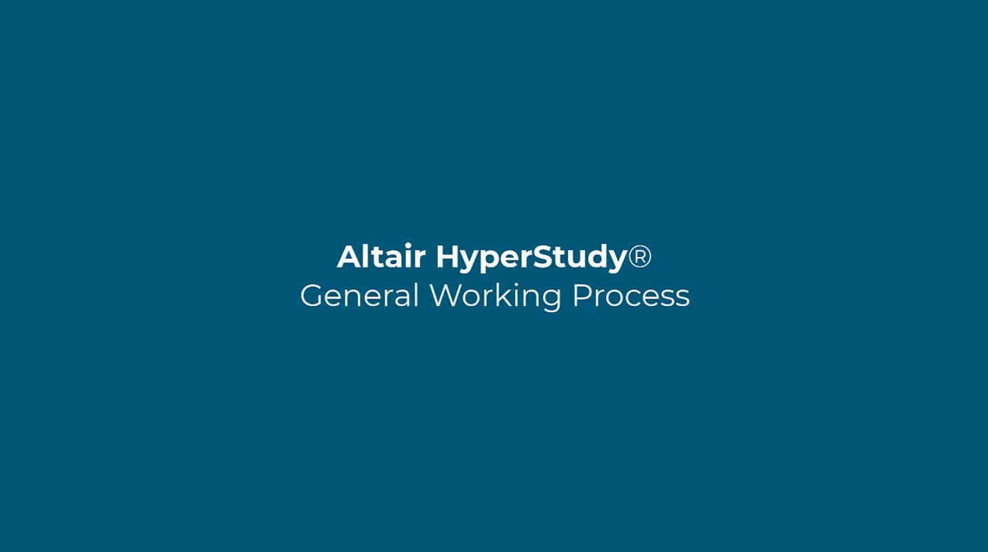 Altair HyperStudy™ - General Working Process