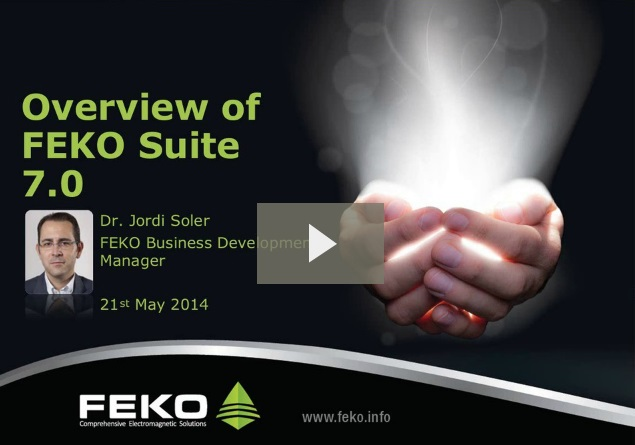 FEKO Webinar: Overview of FEKO Suite 7.0