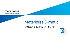 What's New in Materialise 3-matic 12.1