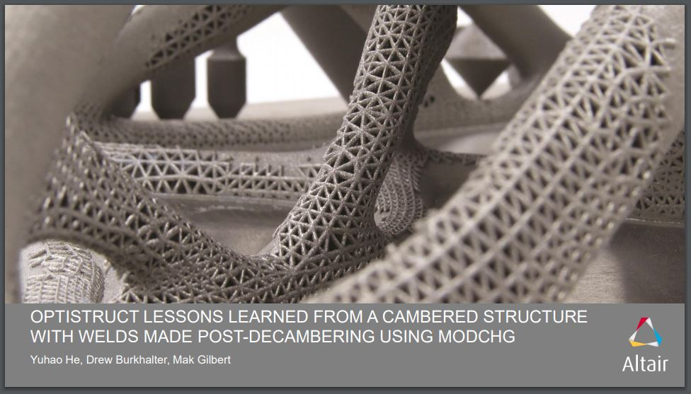 OptiStruct Lessons Learned from a Cambered Structure with Welds made Post-Decambering using Modchg