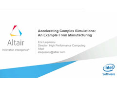 Accelerating Complex Simulations: An Example From Manufacturing - Radioss