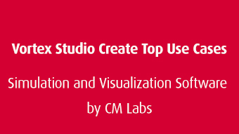 Top Use Cases Vortex Studio Create