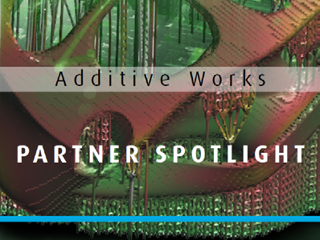 Partner Spotlight: Additive Works