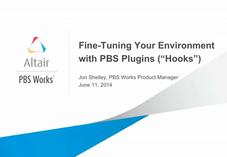 Webinar: Customize it! Fine-tuning Your Environment with PBS Plugins