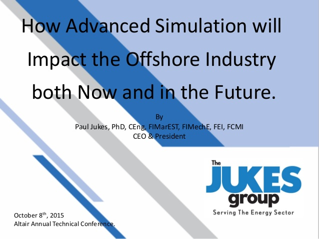 How Advanced Simulation will Impact the Offshore Industry both Now and in the Future