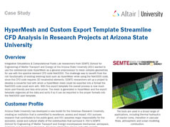 HyperMesh and Custom Export Template Streamline CFD Analysis in Research Projects at Arizona State University