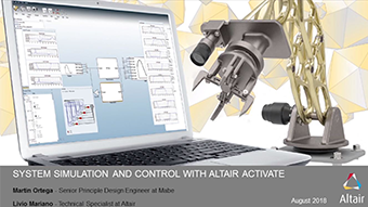 System Simulation and Control: Improve the Overall Performance of your Mechatronic Systems using Altair Activate™