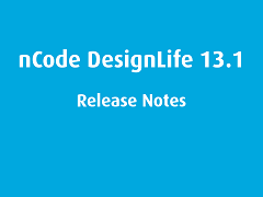 nCode DesignLife 13.1 Release Notes