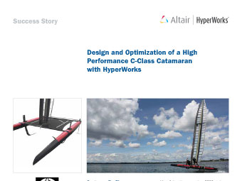 Design and Optimization of a High Performance C-Class Catamaran with HyperWorks