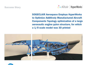SOGECLAIR Aerospace Employs HyperWorks to Optimize Additively Manufactured Aircraft Components: Topology optimization of a large engine pylon structure