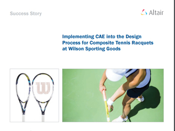 Implementing CAE into the Design Process for Composite Tennis Racquets at Wilson Sporting Goods